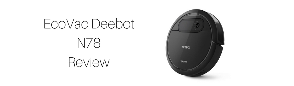 EcoVac, DeeBot N78, Vacuum Fanatics, Reviews and Comparisons, Automatic Vacuum Cleaners