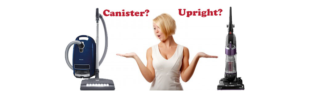 Upright or Canister Vacuum Can not decide
